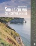 Benoît Vochelet - Sur le chemin des contrebandiers.