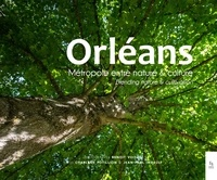 Orléans- Métropole entre nature et culture - Benoît Voisin |