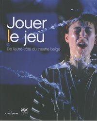Benoît Vreux - Jouer le jeu - De l'autre côté du théâtre belge.
