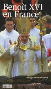 Benoît XVI - Benoît XVI en France - Paris-Lourdes, 12-15 septembre 2008.