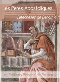 Benoit Xvi Benoit Xvi - Les Pères apostoliques - Catéchèses de Benoît XVI.
