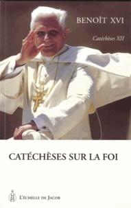 Benoît XVI - Catéchèses sur la foi.