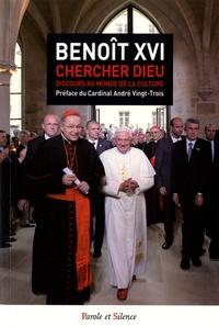 Chercher Dieu - Benoît XVI au monde de la culture.pdf