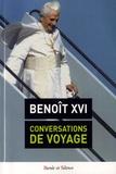 Benoît XVI - Conversations de voyage - Entretiens avec des journalistes.