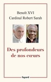 Benoît XVI et Robert Sarah - Des profondeurs de nos coeurs.
