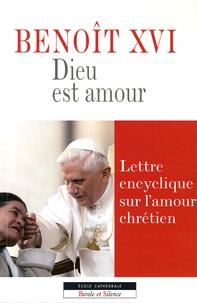 Dieu est amour- Lettre encyclique sur l'amour chrétien -  Benoît XVI |