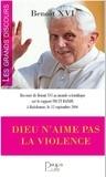 Benoît XVI - Dieu n'aime pas la violence - Discours de Benoït XBI à Ratisbonne.