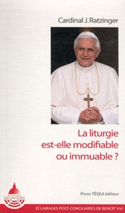 Benoît XVI - La liturgie est-elle modifiable ou immuable ?.