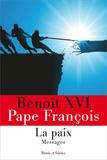 Benoît XVI et  Pape François - La paix - Messages.