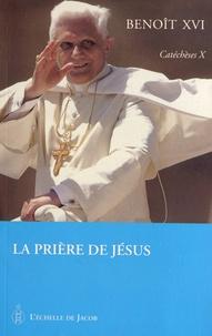Benoît XVI - La prière de Jésus.