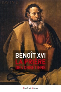 La prière des chrétiens -  Benoît XVI |
