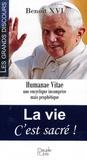 Benoît XVI - La vie c'est sacré ! - Humanae Vitae, une encyclique incomprise mais prophétique.