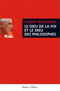Le Dieu de la foi et le Dieu des philosophes- Suivi de trois essais sur Saint Augustin -  Benoît XVI |