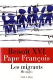 Benoît XVI et  Pape François - Les migrants - Messages.