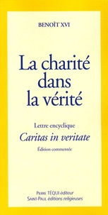 Lettre encyclique Caritas in veritate du Souverain Pontife Benoît XVI -  Benoît XVI |