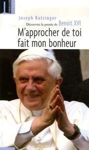 Mapprocher de toi fait mon bonheur - Pour découvrir Benoît XVI.pdf