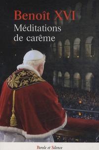 Méditations de Carême -  Benoît XVI |