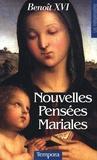 Benoît XVI - Nouvelles pensées mariales.