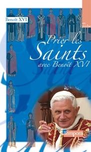 Benoît XVI - Prier les saints avec Benoît XVI.