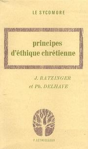 Benoît XVI et Philippe Delhaye - Principes d'éthique chrétienne.