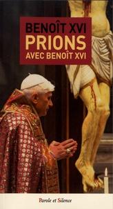 Benoît XVI - Prions avec Benoît XVI.