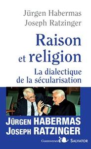 Raison et religion - La dialectique de la sécularisation.pdf