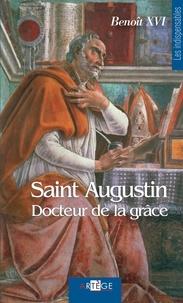 Benoît XVI - Saint Augustin - docteur de la grâce.