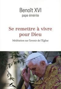 Se remettre à vivre pour Dieu- Méditation sur l'avenir de l'Eglise -  Benoît XVI |
