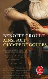 Benoîte Groult - Ainsi soit Olympe de Gouges.