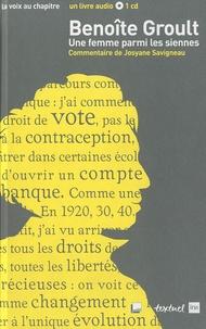 Benoîte Groult - Benoîte Groult, une femme parmi les siennes. 1 CD audio