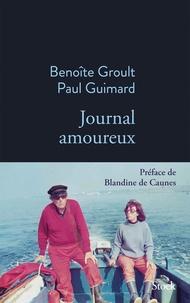 Benoîte Groult et Paul Guimard - Journal amoureux.