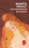 Benoîte Groult - Les Vaisseaux du coeur.