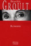Benoîte Groult - Romans - La Part des choses ; Les Trois quarts du temps ; Les Vaisseaux du coeur ; La Touche étoile.
