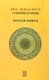 Bensalem Himmich - Ibn Khaldûn, un philosophe de l'histoire.