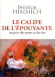 Bensalem Himmich - Le calife de l'épouvante - Au pays des peurs et du rire.