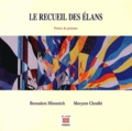 Bensalem Himmich et Meryem Chraïbi - Le recueil des élans.