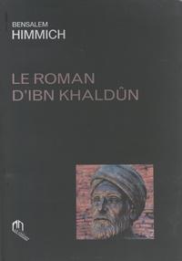Bensalem Himmich - Le roman d'Ibn Khaldûn.