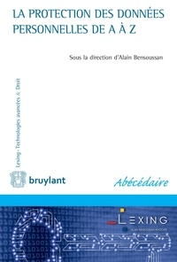 Bensoussan - La protection des données personnelles de A à Z.