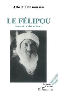 Bensoussan - Le Félipou - Contes de la sixième heure.
