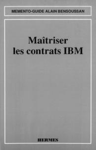 Bensoussan - Maîtriser les contrats IBM.