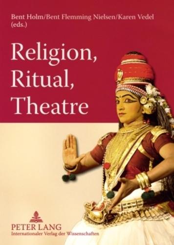 Bent Holm et Karen Vedel - Religion, Ritual, Theatre.
