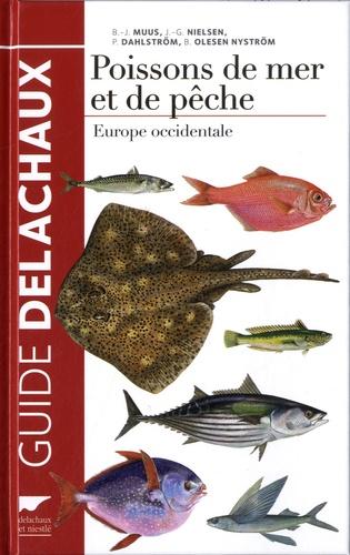 Bent J. Muus et Jorgen Nielsen - Guide des poissons de mer et de pêche.