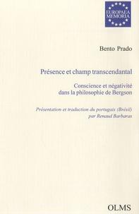 Bento Prado - Présence et champ transcendantal - Conscience et négativité dans la philosophie de Bergson.