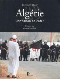 Benyoucef Cherif et Ghania Mouffok - Algérie - Une saison en enfer.