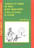 Benzo - Astuces et règles de base pour apprendre à lire et à écrire le créole.