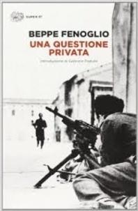Beppe Fenoglio - Una questione privata.