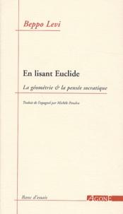 Beppo Levi - En lisant Euclide - La géométrie & la pensée socratique.