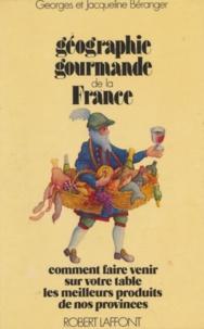 Beranger - Géographie gourmande de la France - Comment faire venir sur votre table les meilleurs produits de nos provinces.