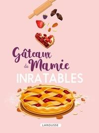Bérangère Abraham et Vincent Amiel - Gâteaux de Mamie inratables.