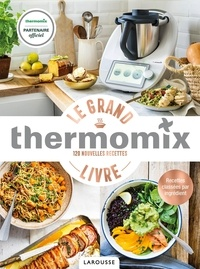 Bérangère Abraham - Le grand thermomix - 120 nouvelles recettes.